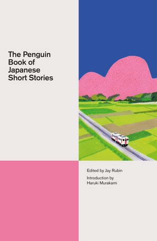 The Penguin Book of Japanese Short Stories  by Jay Rubin (Editor) - 9780141395623