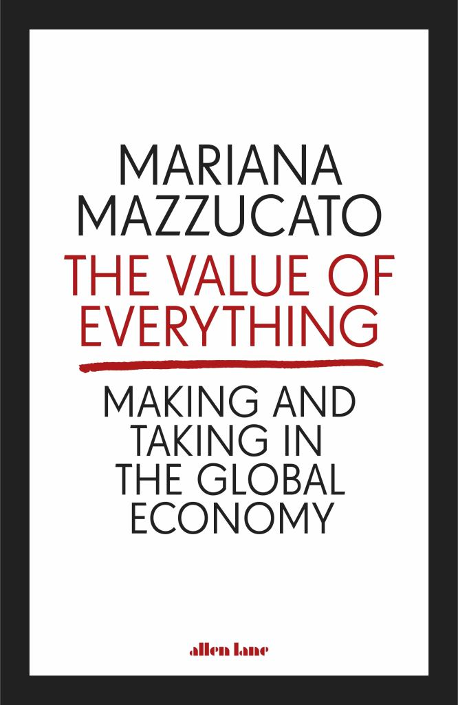 The Value of Everything  by Mariana Mazzucato - 9780141980768