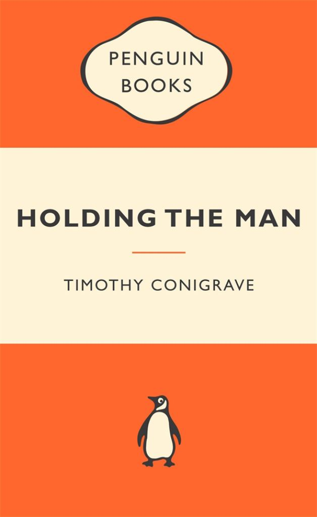 Holding the Man  by Timothy Conigrave - 9780143202820