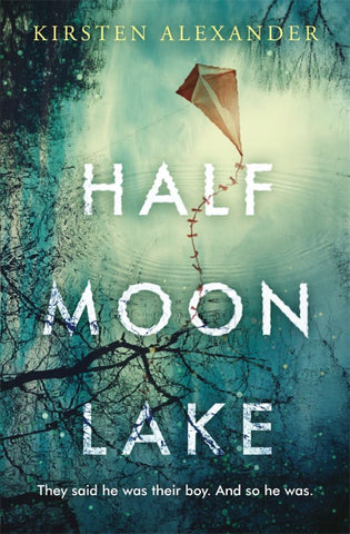 Half Moon Lake  by Kirsten Alexander - 9780143792062