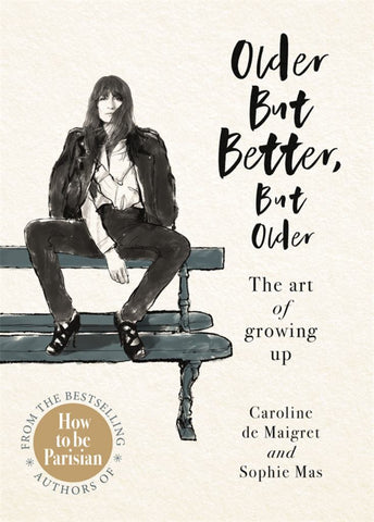 Older but Better, but Older  by Caroline de Maigret - 9780143794639