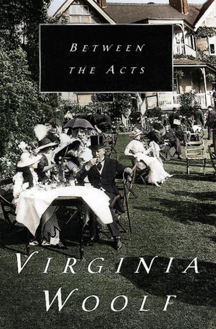 Between the Acts  by Virginia Woolf - 9780156118705