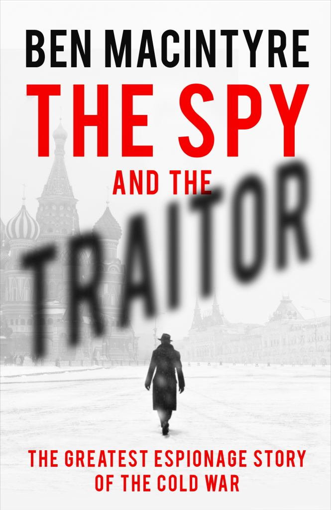 The Spy and the Traitor  -