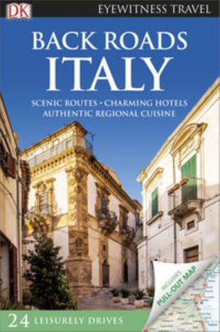 DK Eyewitness Travel Guide - Back Roads Italy