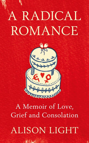 A Radical Romance  by Alison Light - 9780241244500
