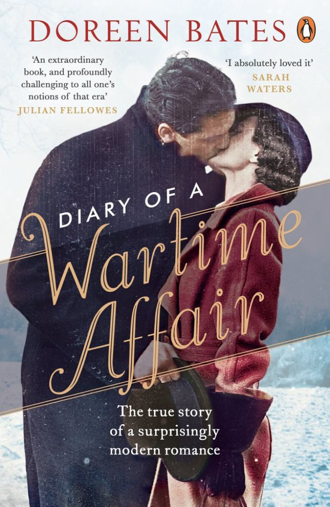 Diary of a Wartime Affair  by Doreen Bates - 9780241250099