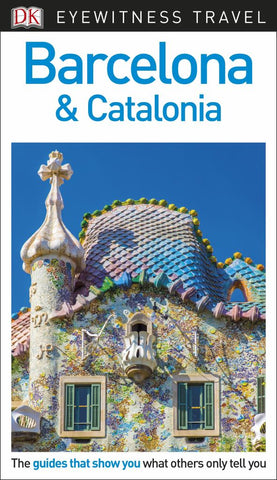 Barcelona and Catalonia - DK Eyewitness Top 10 Travel Guide  by Dorling Kindersley Travel Staff - 9780241306055