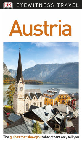 Austria - DK Eyewitness Travel Guide  by Dorling Kindersley Publishing Staff - 9780241306109