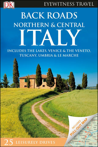 Back Roads Northern and Central Italy  by Dorling Kindersley Travel Staff - 9780241306574