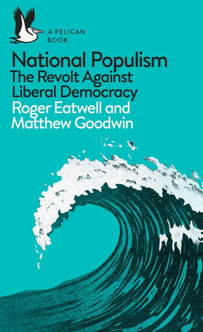 National Populism  by Matthew Goodwin - 9780241312001