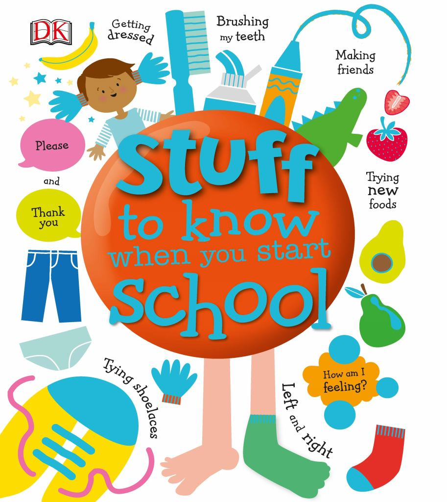 Stuff to Know When You Start School  by Dk - 9780241316184