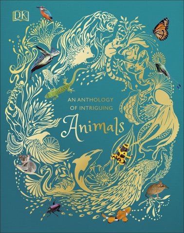 Anthology of Intriguing Animals An  by DK - 9780241334393
