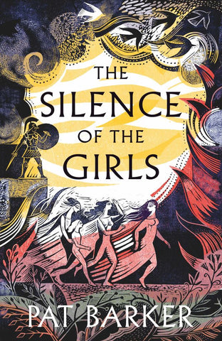 The Silence of the Girls  by Pat Barker - 9780241338094