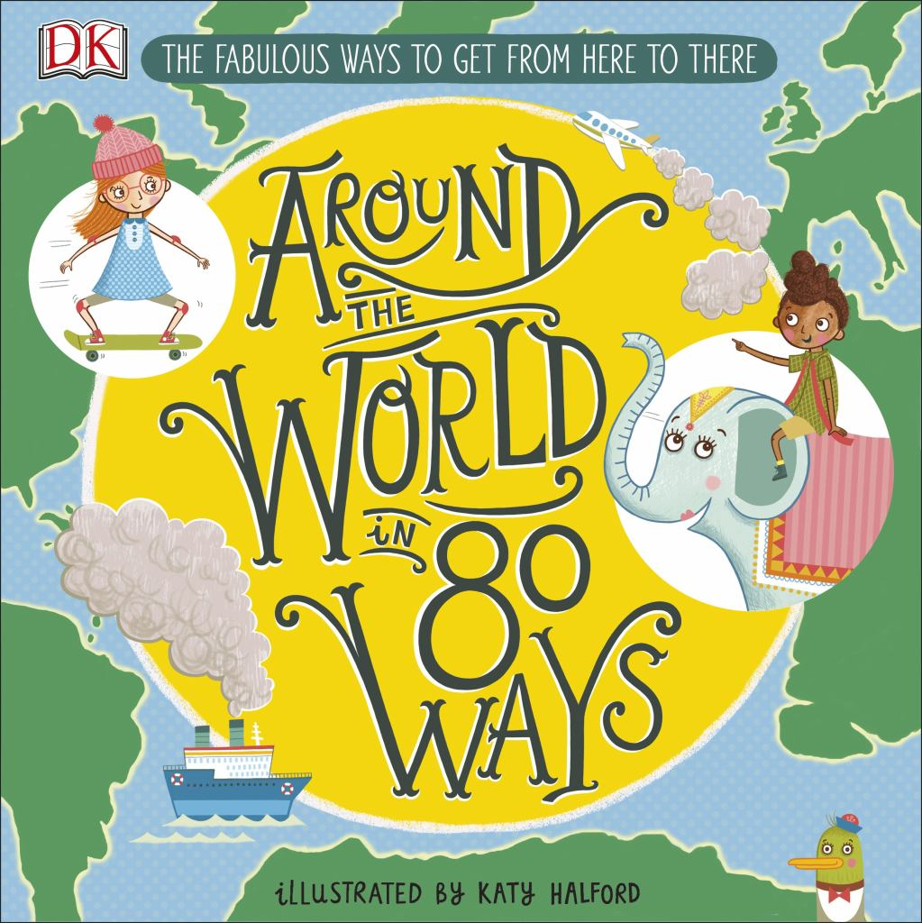 Around the World in 80 Ways  by Dorling Kindersley Publishing Staff - 9780241341605