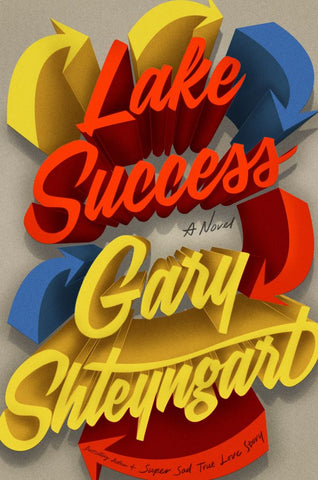 Lake Success  by Gary Shteyngart - 9780241350300