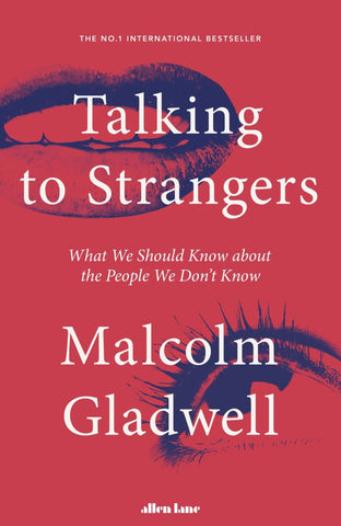 Talking to Strangers  by Malcolm Gladwell - 9780241351574