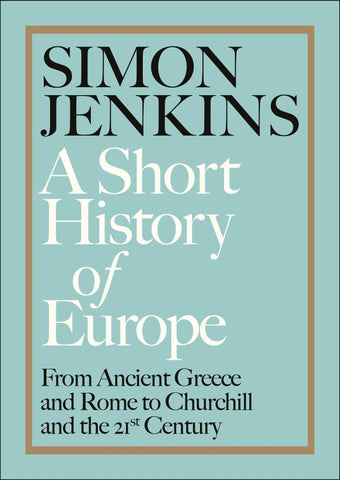 A Short History of Europe  by Simon Jenkins - 9780241352519