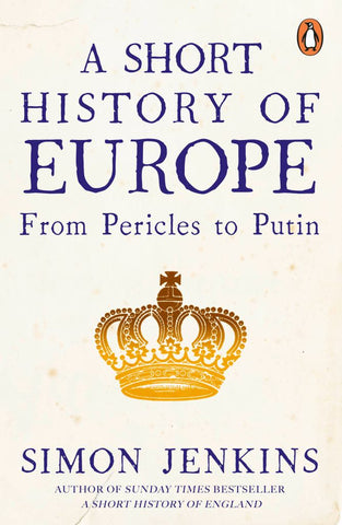 A Short History of Europe  by Simon Jenkins - 9780241352526