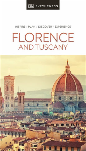 Florence and Tuscany - DK Eyewitness Travel Guide  by Dorling Kindersley Publishing Staff - 9780241358351