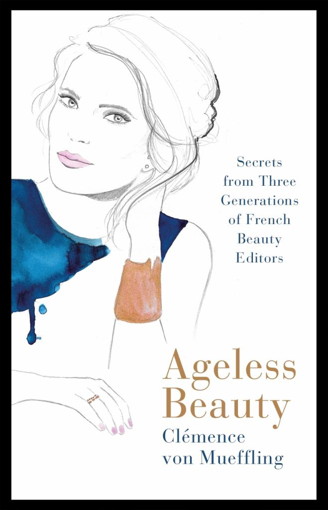 Ageless Beauty  by Clemence von Mueffling - 9780241358450