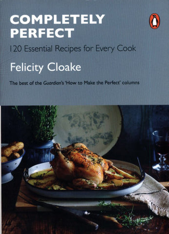 Completely Perfect  by Felicity Cloake - 9780241367872