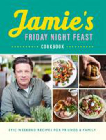 Jamie's Friday Night Feast  by Jamie Oliver - 9780241371442