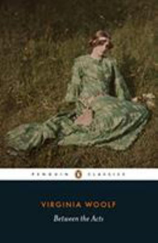 Between the Acts  by Virginia Woolf - 9780241372500