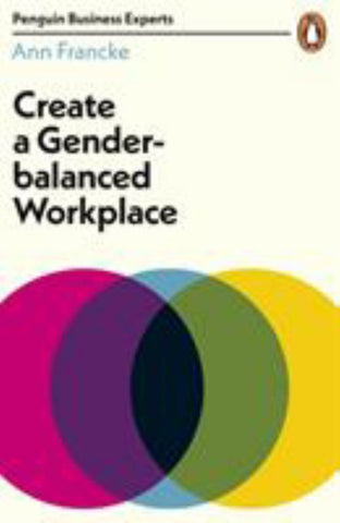 Create a Gender-Balanced Workplace  by Ann Francke - 9780241396247