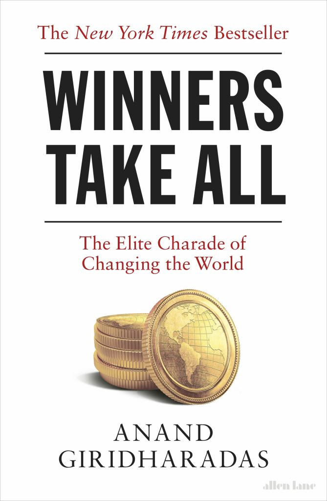 Winners Take All  by Anand Giridharadas - 9780241400722