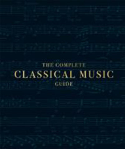 The Complete Classical Music Guide  by DK - 9780241422984