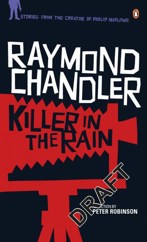 Killer in the Rain  by Raymond Chandler - 9780241956311