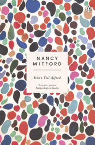 Don't Tell Alfred  by Nancy Mitford - 9780241974704