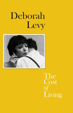 The Cost of Living  by Deborah Levy - 9780241977569