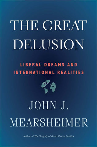 The Great Delusion  by John J. Mearsheimer - 9780300234190