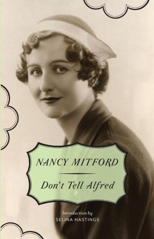 Don't Tell Alfred  by Nancy Mitford - 9780307740847