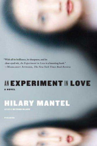 An Experiment in Love  by Hilary Mantel - 9780312426873