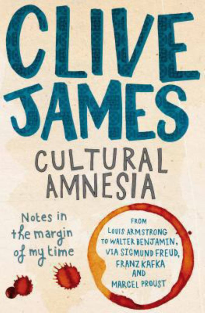 Cultural Amnesia  by Clive James - 9780330481755