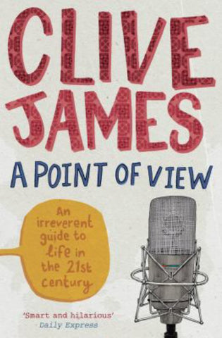 A Point of View  by Clive James - 9780330534390