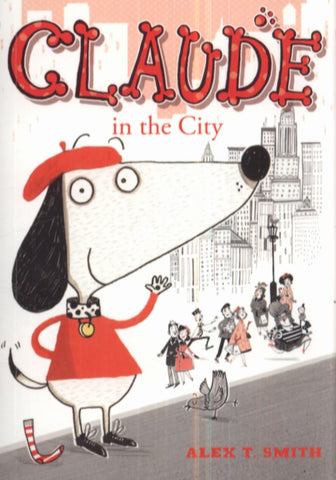 Claude in the City  by Alex T. Smith - 9780340998991