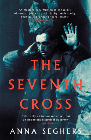 The Seventh Cross  by Anna Seghers - 9780349010410