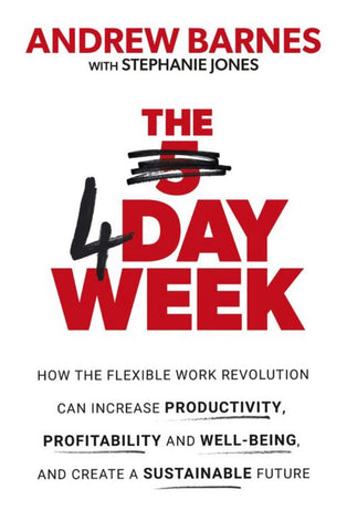 The 4 Day Week  by Andrew Barnes - 9780349424903