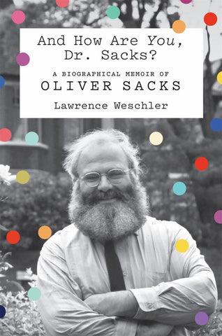 And How Are You, Dr. Sacks?  by Lawrence Weschler - 9780374236410