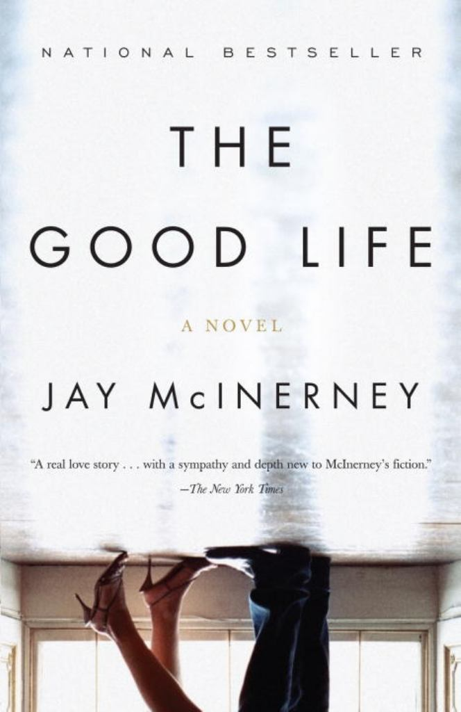 The Good Life  by Jay McInerney - 9780375725456