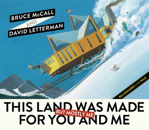 This Land Was Made for You and Me (but Mostly Me)  by Bruce McCall - 9780399163685