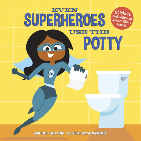Even Superheroes Use the Potty  by Sara Crow - 9780399559341