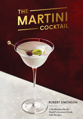 The Martini Cocktail  by Robert Simonson - 9780399581212