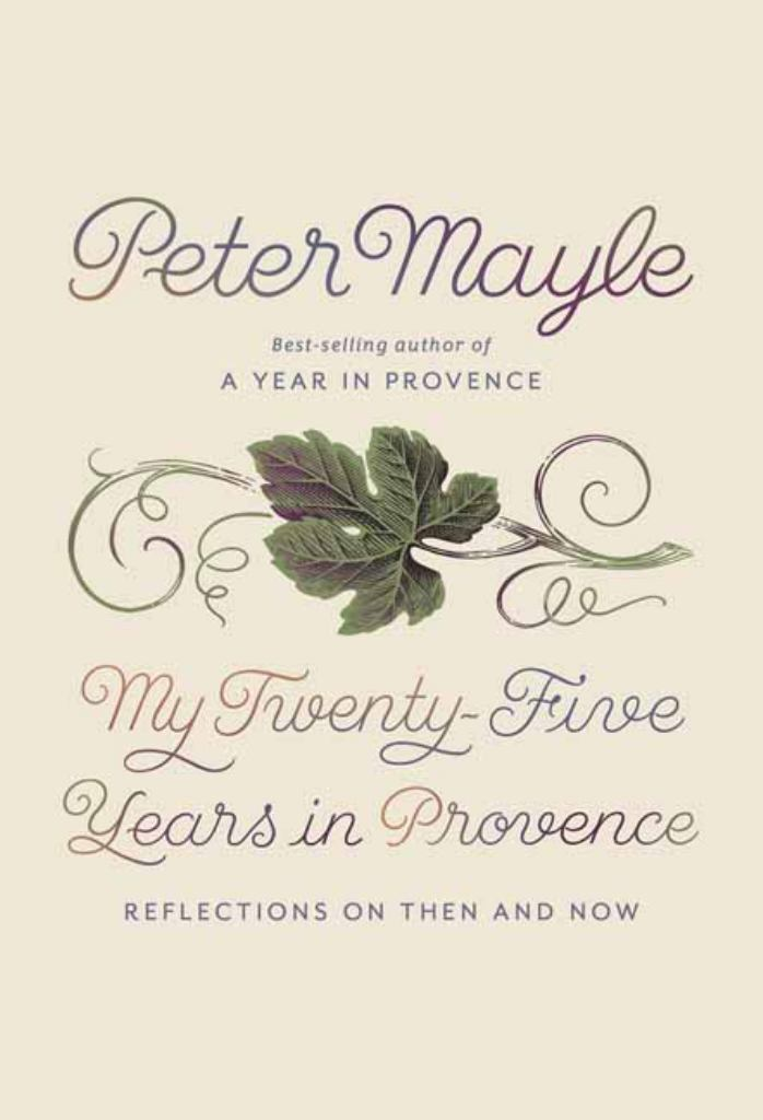 My Twenty-Five Years in Provence  -