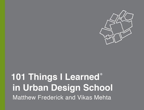 101 Things I Learned in Urban Design School  by Matthew Frederick - 9780451496690