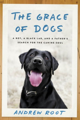 The Grace of Dogs  by Andrew Root - 9780451497598