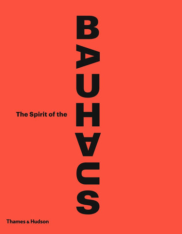 The Spirit of Bauhaus  by Nicholas Fox Weber (Introduction by) - 9780500021804